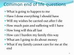 common end of life questions