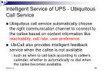 intelligent service of ups ubiquitous call service1
