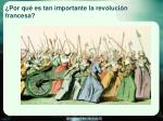 por qu es tan importante la revoluci n francesa