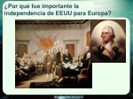 por qu fue importante la independencia de eeuu para europa