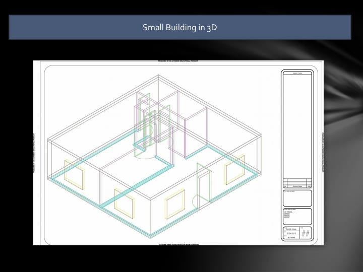 Small Building in 3D