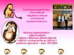 prezentacje przygotowa y anna sobczak magdalena sobczak julia bartosik uczennice klasy vi a