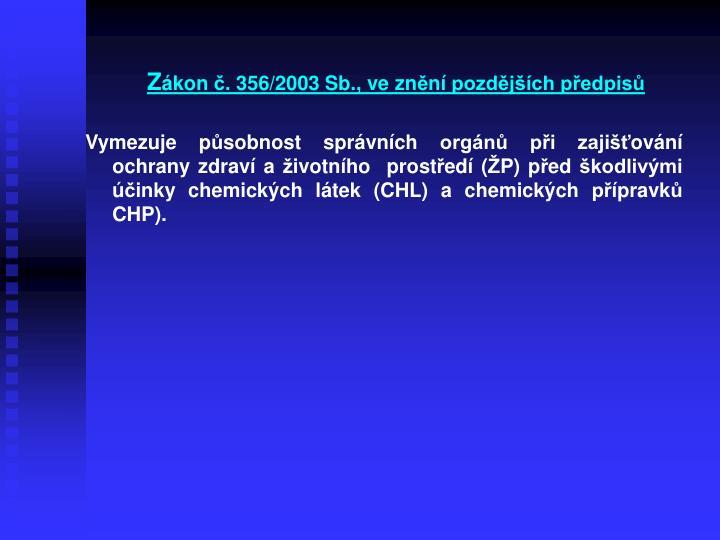 Z kon 356 2003 sb ve zn n pozd j ch p edpis1