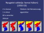 nyugatot sokkolja koreai h bor 1950 53
