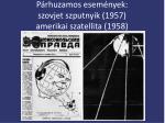 p rhuzamos esem nyek szovjet szputnyik 1957 amerikai szatellita 1958