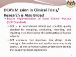 dca s mission in clinical trials research is also broad