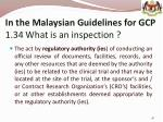 in the malaysian guidelines for gcp 1 34 what is an inspection