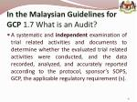 in the malaysian guidelines for gcp 1 7 what is an audit