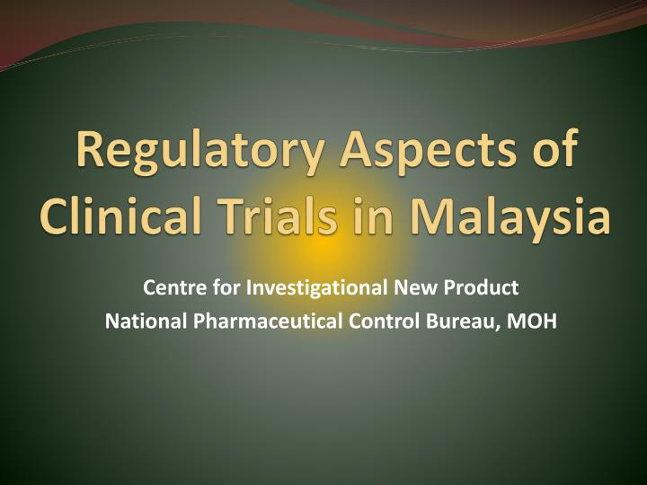 regulatory aspects of clinical trials in malaysia n.