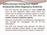 safety decision arising from report analysis by other regulatory authority
