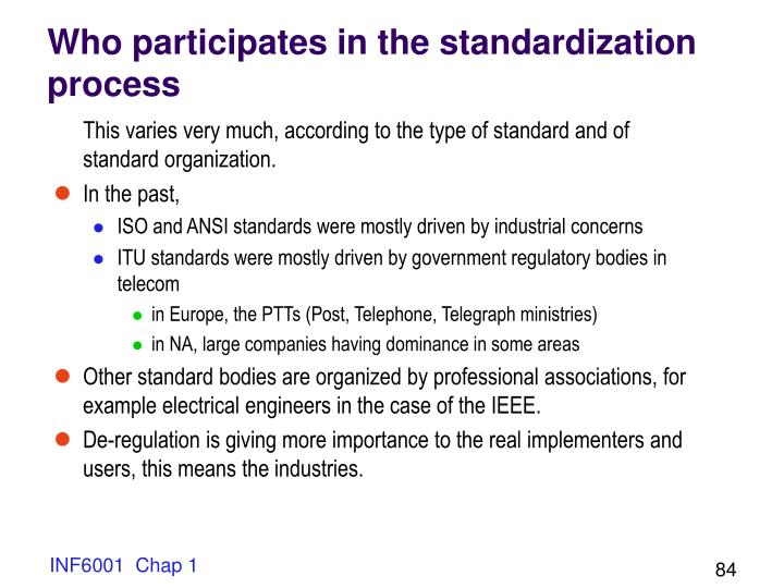 Who participates in the standardization process