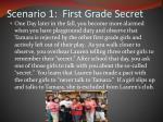 scenario 1 first grade secret1