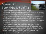 scenario 2 second grade field trip2