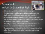 scenario 4 a fourth grade fist fight2