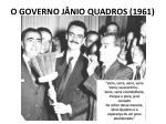 o governo j nio quadros 1961
