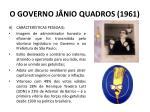 o governo j nio quadros 19611