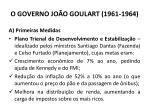 o governo jo o goulart 1961 19641