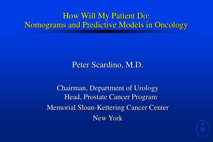 how will my patient do nomograms and predictive models in oncology n.