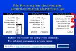palm pilot nomogram software program algorithm for prognosis and pathologic stage