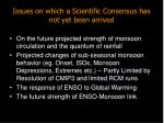 issues on which a scientific consensus has not yet been arrived