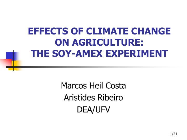 effects of climate change on agriculture the soy amex experiment n.