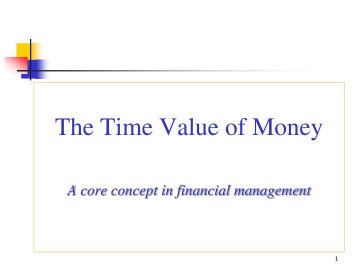 the time value of money a core concept in financial management n.