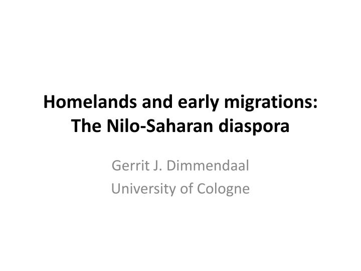 homelands and early migrations the nilo saharan diaspora n.