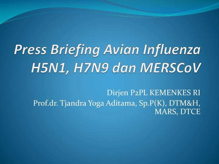 press briefing avian influenza h5n1 h7n9 dan merscov n.