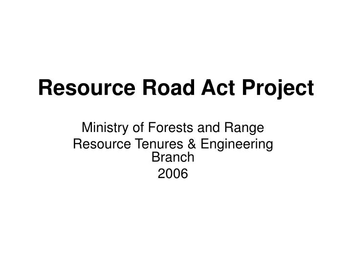 resource road act project n.