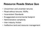 resource roads status quo