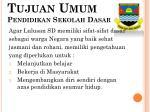 tujuan umum pendidikan sekolah dasar