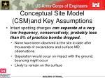 conceptual site model csm and key assumptions