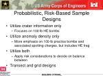 probabilistic risk based sample designs