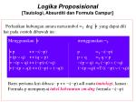 logika proposisional tautologi absurditi dan formula campur2