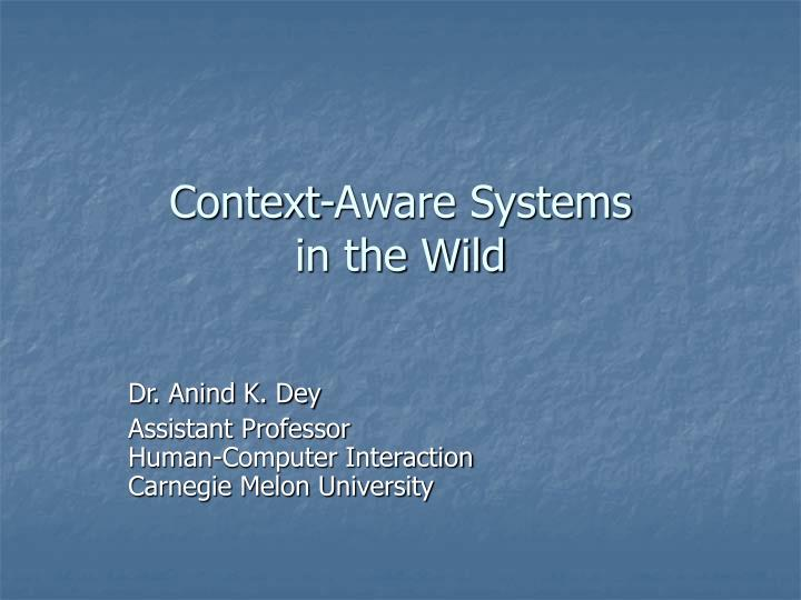 context aware systems in the wild n.