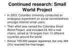 continued research small world project