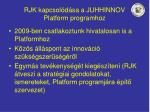 rjk kapcsol d sa a juhhinnov platform programhoz