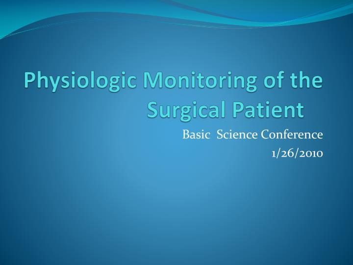 physiologic monitoring of the surgical patient n.