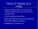 history iv stanley et al 1995