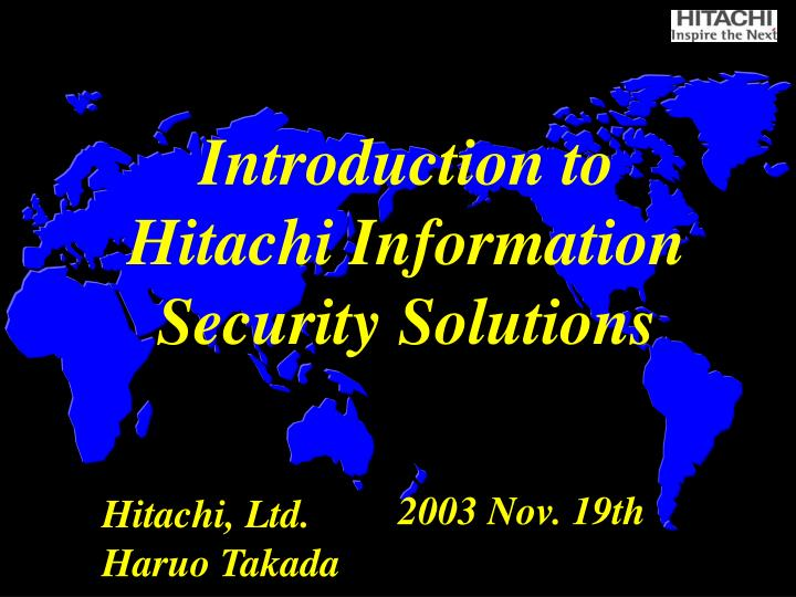 introduction to hitachi information security solutions n.