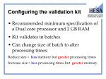 configuring the validation kit