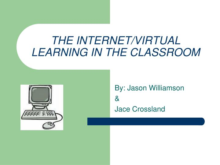 the internet virtual learning in the classroom n.