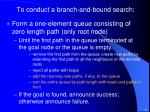 to conduct a branch and bound search