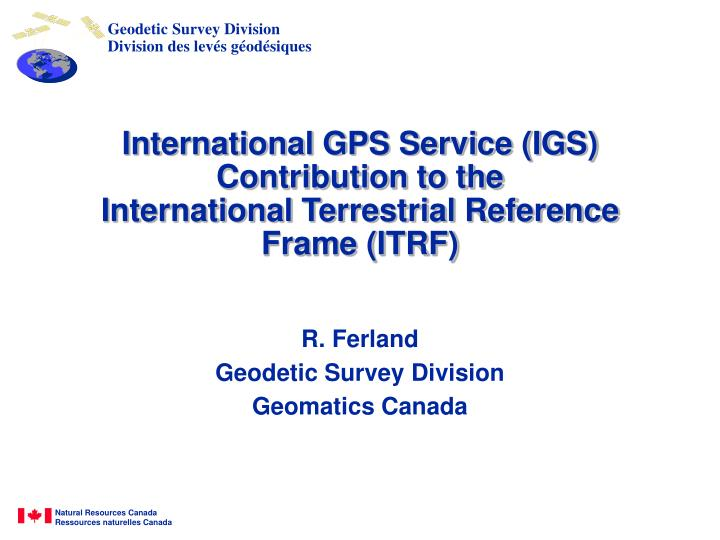 international gps service igs contribution to the international terrestrial reference frame itrf n.
