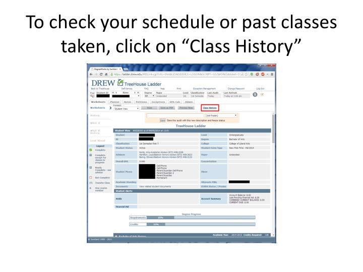 To check your schedule or past classes taken click on class history