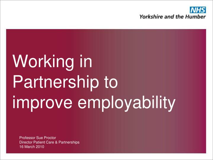 working in partnership to improve employability n.