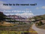 how far to the nearest road