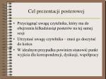 cel prezentacji posterowej