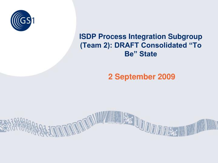 isdp process integration subgroup team 2 draft consolidated to be state n.