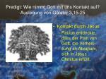 predigt wie nimmt gott mit uns kontakt auf auslegung von galater 3 15 259